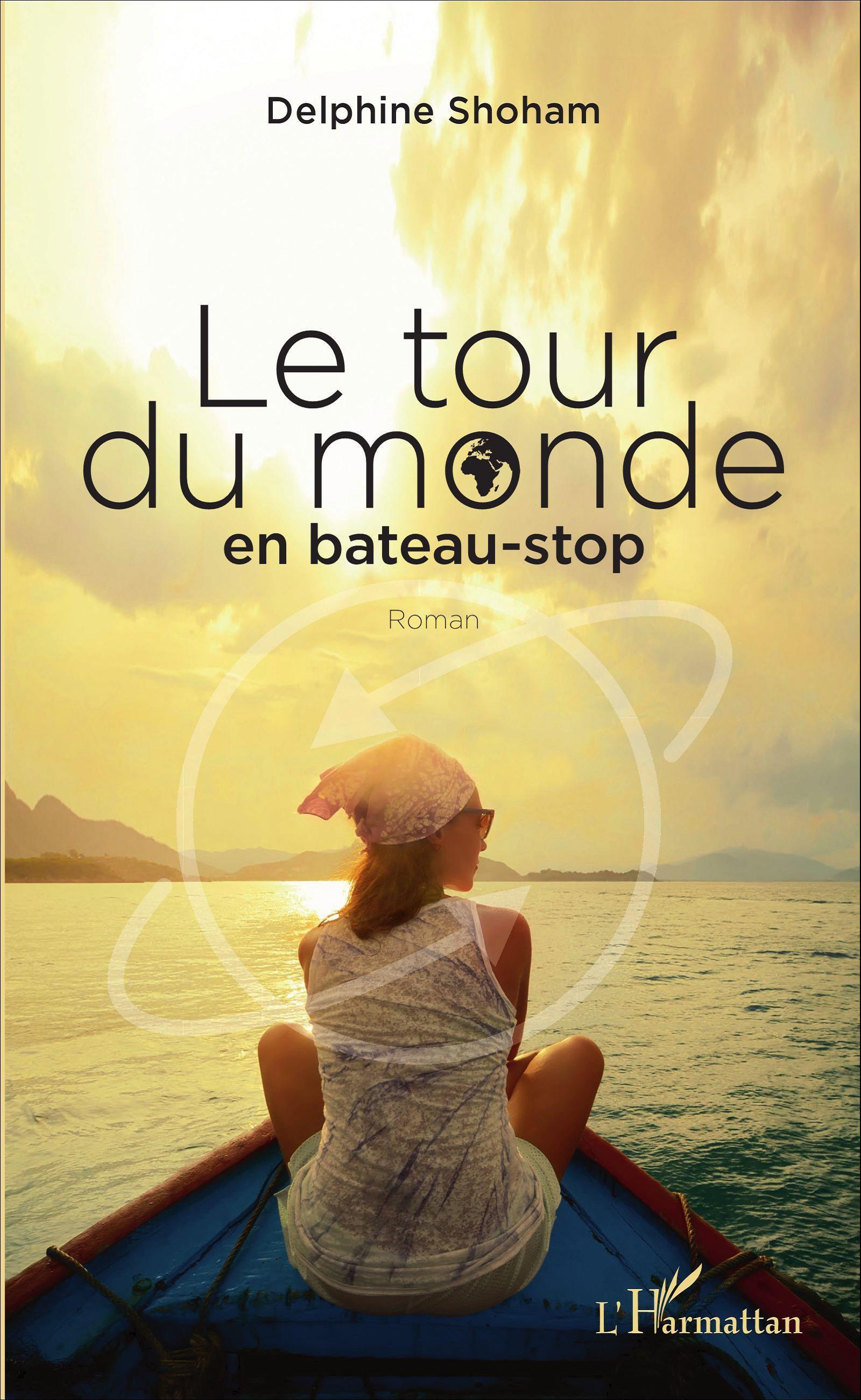 Le Tour Du Monde En Bateau Stop Roman Delphine Shoham