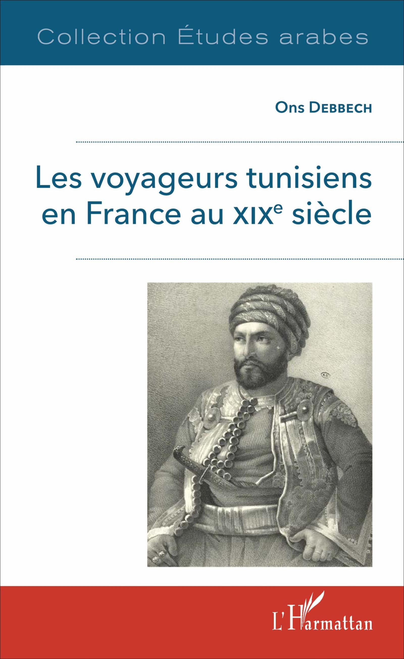 Les Voyageurs Tunisiens En France Au Xixè Siècle Ons Debbech