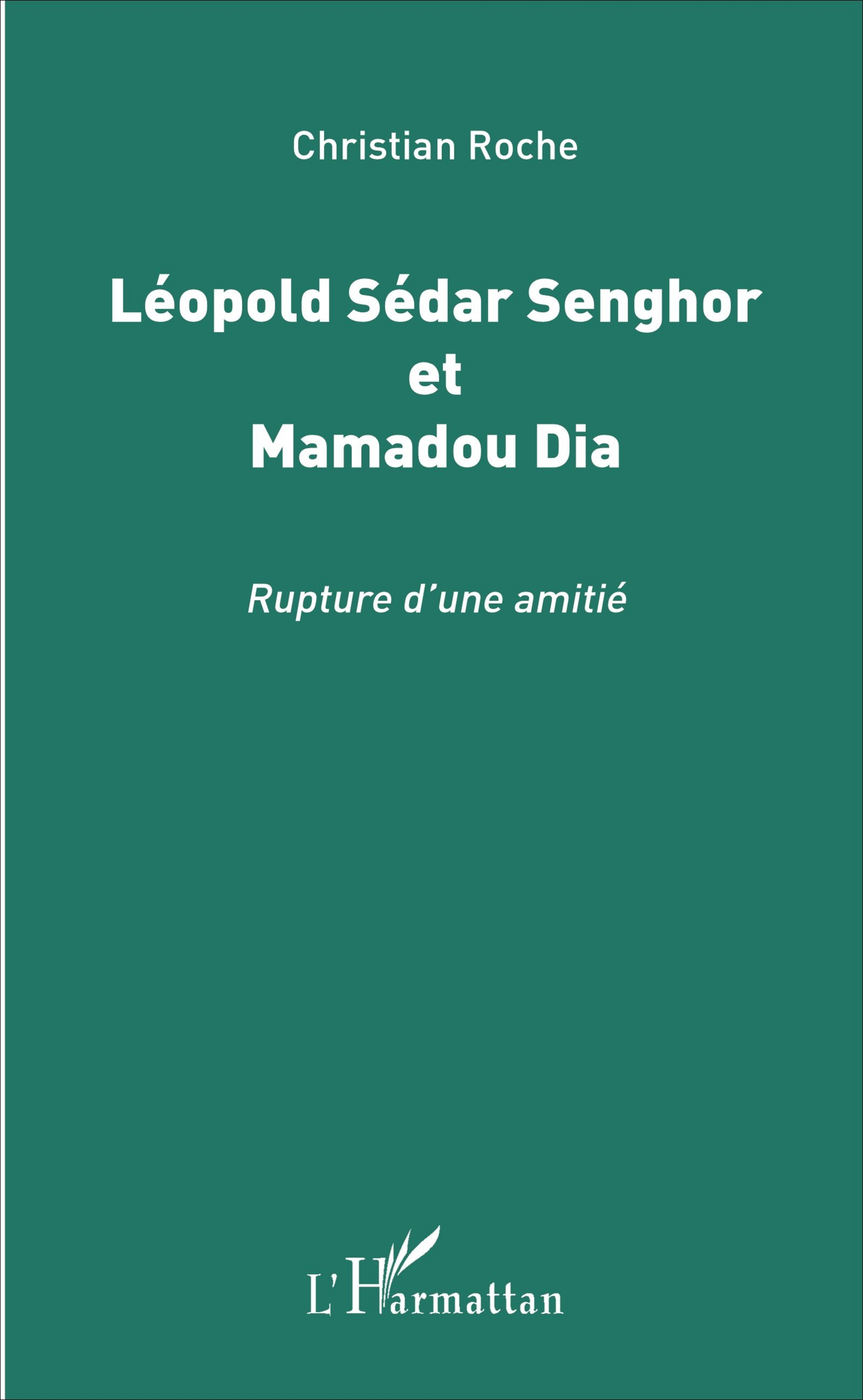 LÉOPOLD SÉDAR SENGHOR ET MAMADOU DIA- Rupture d'une amitié
