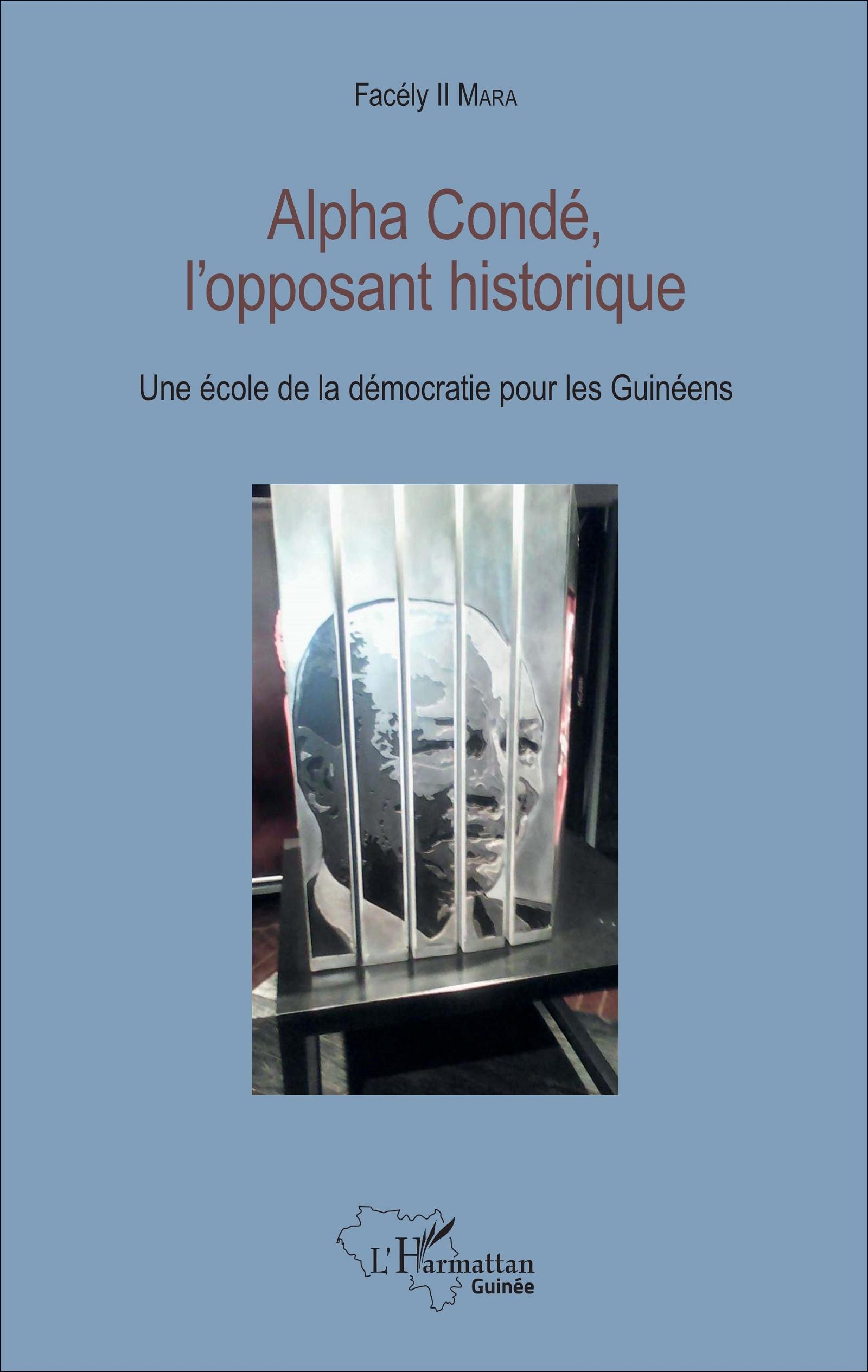 """Image result for livre: """"Alpha CONDÉ, l'opposant Historique : une école de la démocratie pour les Guinéens"""","""
