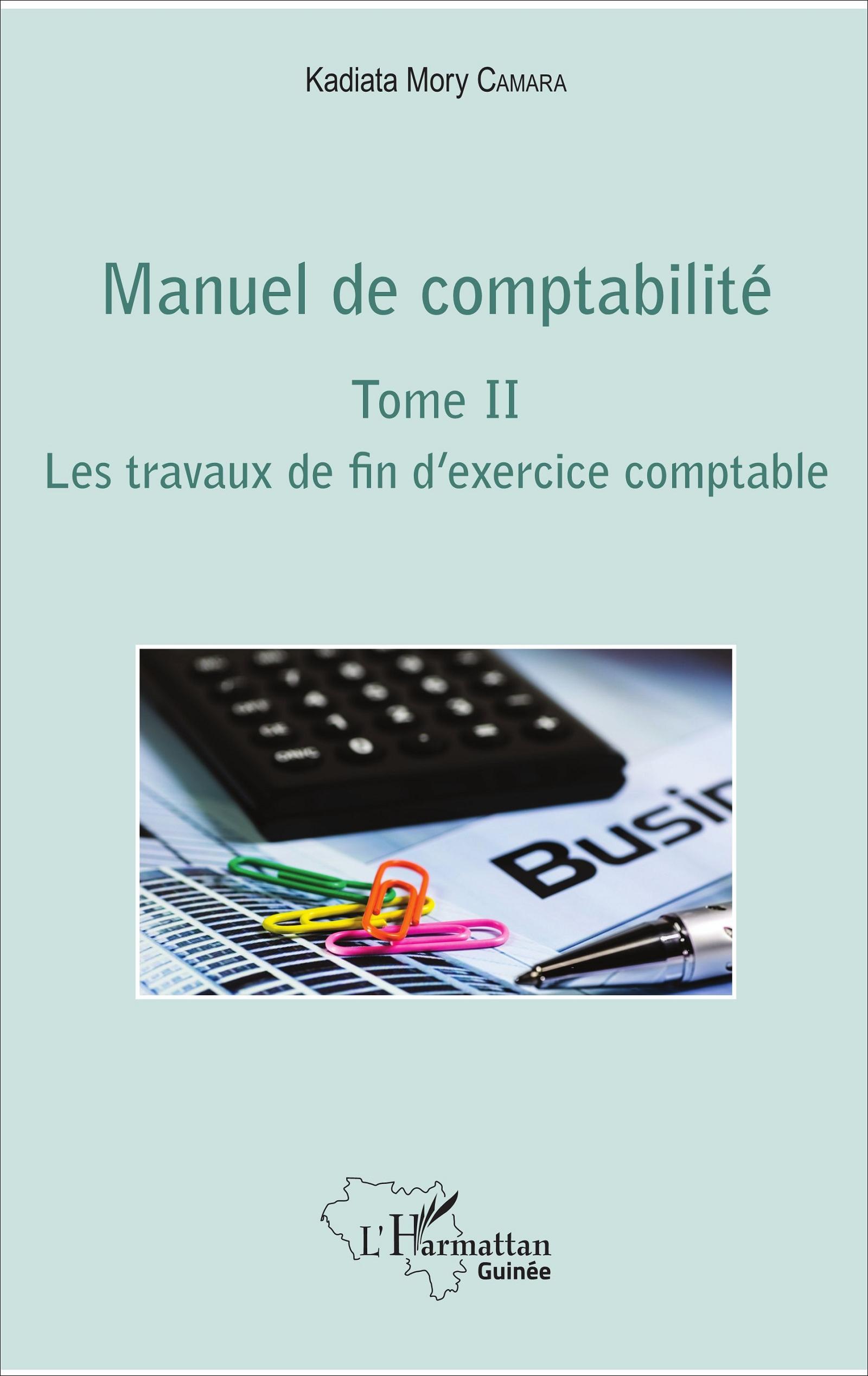 Manuel de comptabilit tome ii les travaux de fin d - Exercice d enregistrement comptable ...