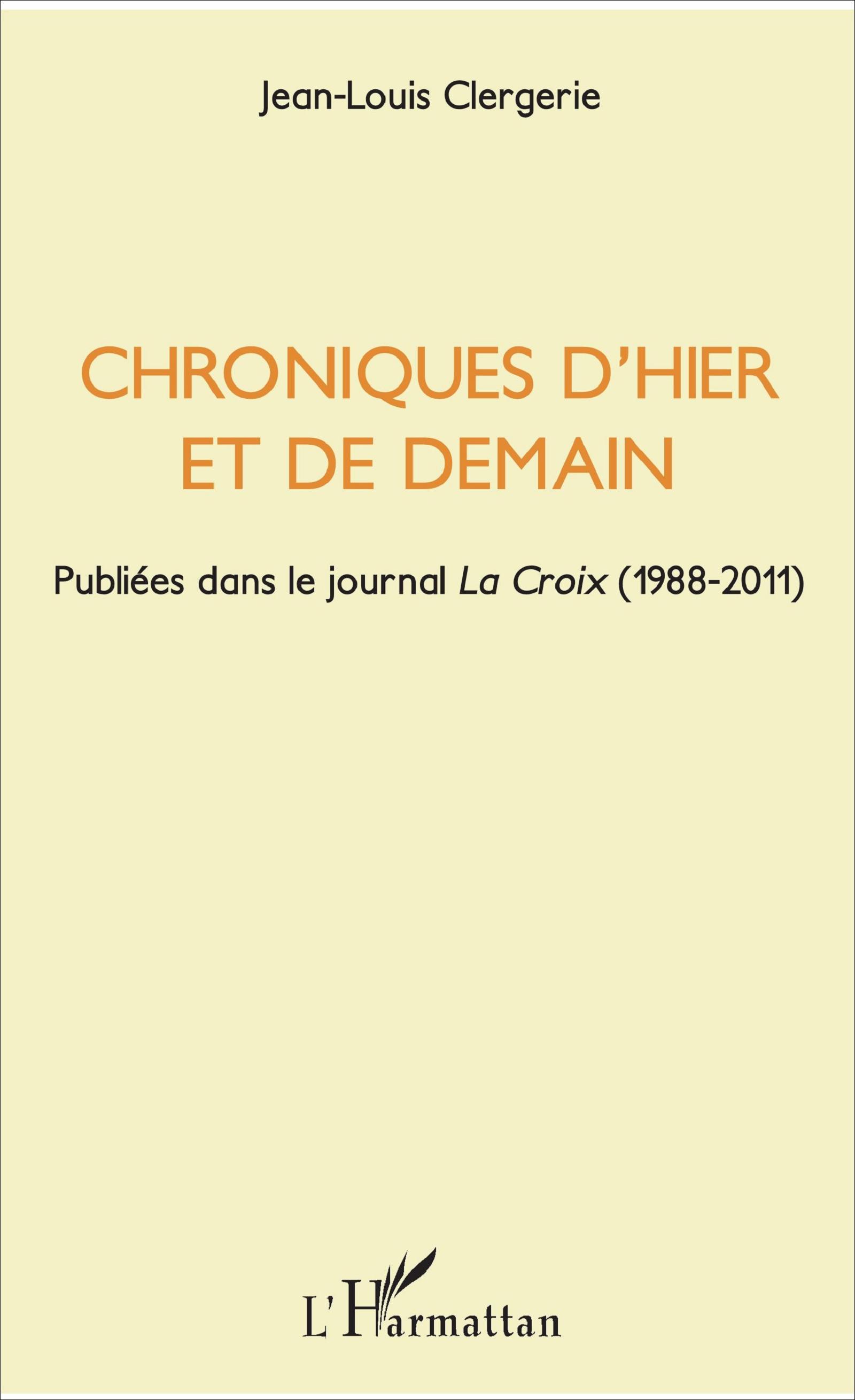 revues chroniques d 39 hier et de demain publi es dans le journal la croix 1988 2011 jean. Black Bedroom Furniture Sets. Home Design Ideas