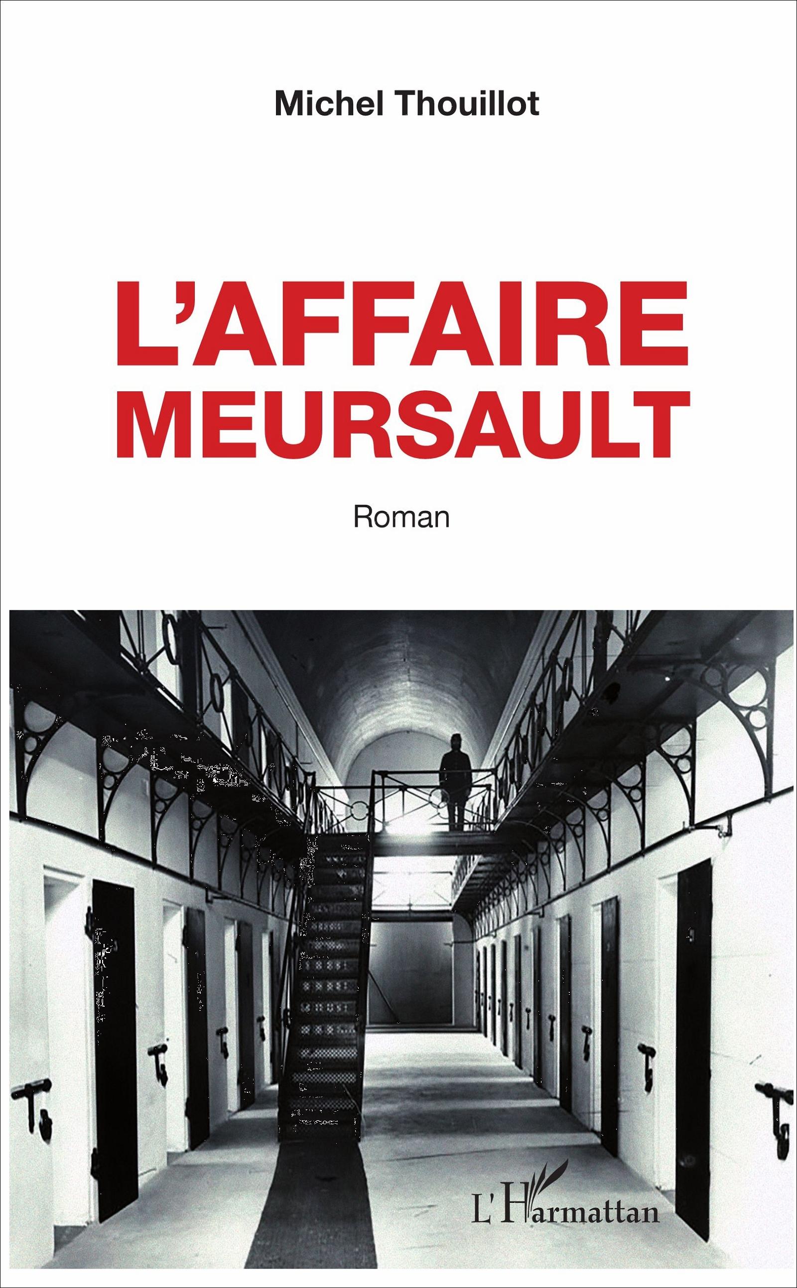 32b21acbbc68c L'AFFAIRE MEURSAULT - Roman, Michel Thouillot - livre, ebook, epub