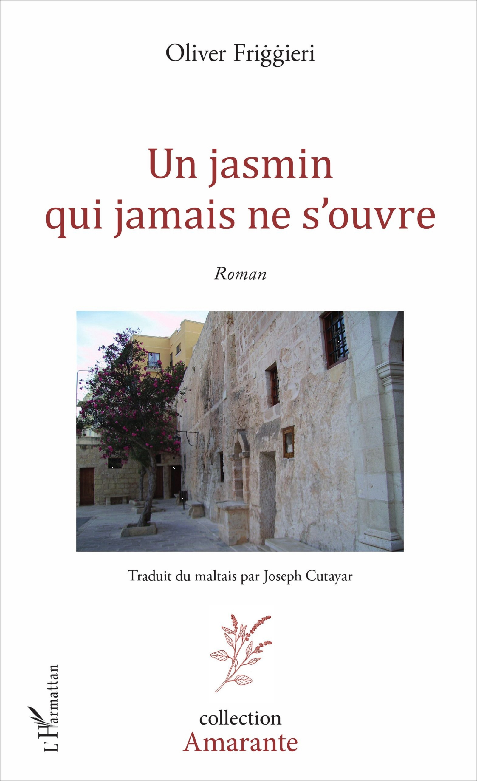 un jasmin qui jamais ne s 39 ouvre roman oliver friggieri livre ebook epub. Black Bedroom Furniture Sets. Home Design Ideas
