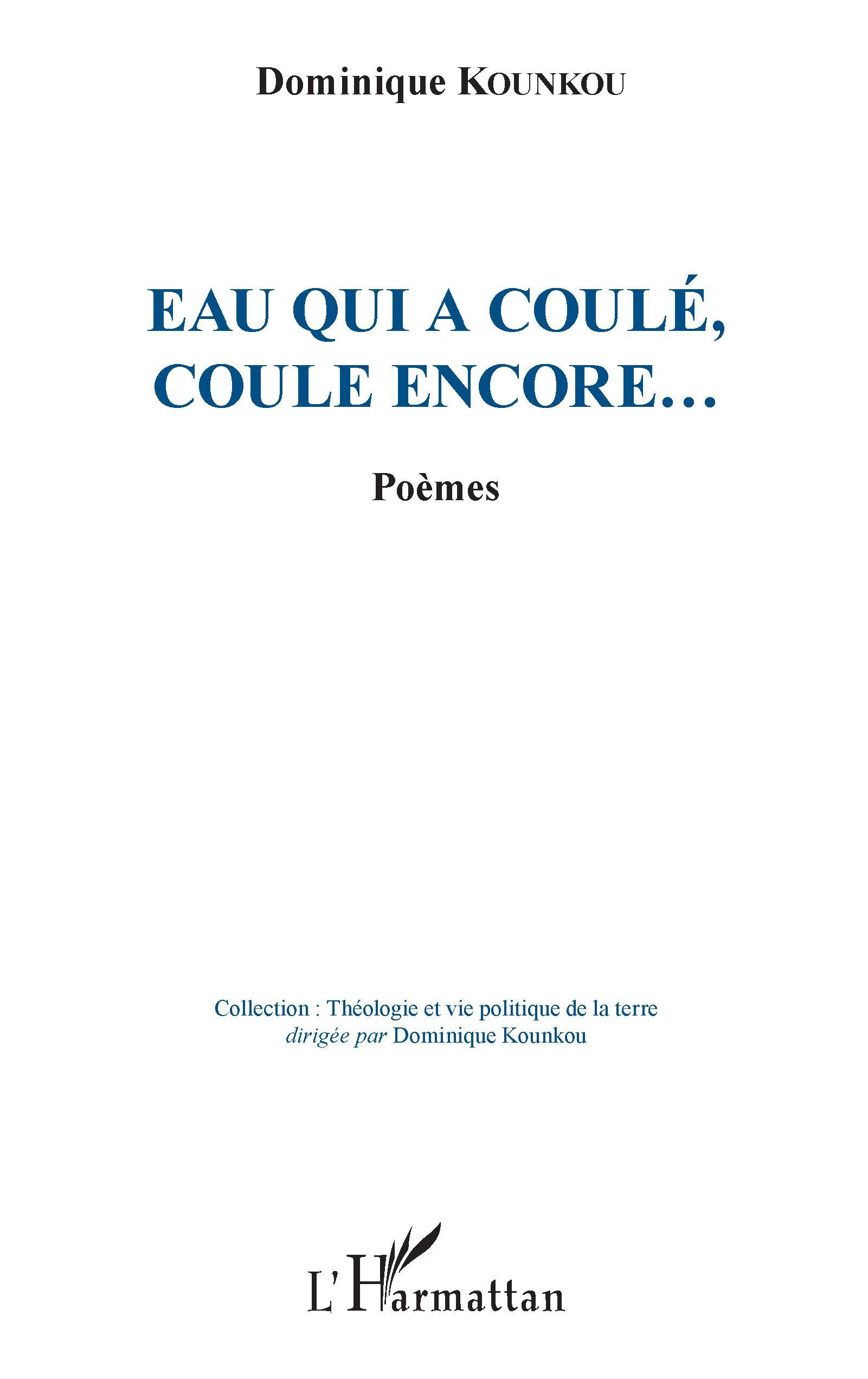 Eau Qui A Coulé Coule Encore Poèmes Dominique Kounkou