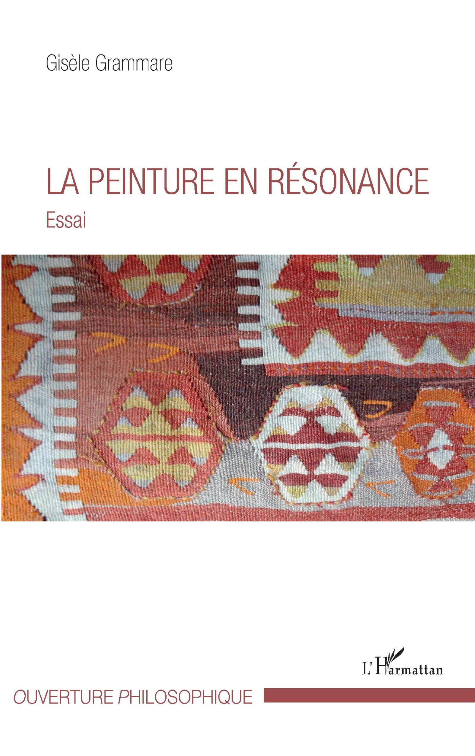 La Peinture En R Sonance Essai Gis Le Grammare Livre