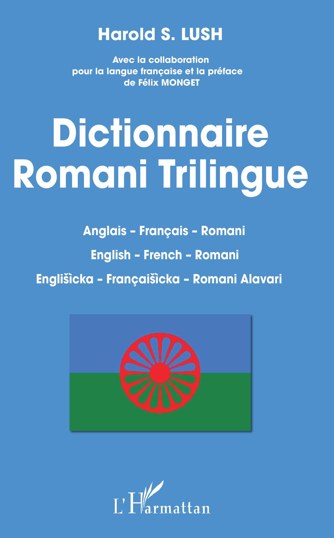 Dictionnaire romani trilingue : romani - français - anglais Harold S. Lush et Félix Monget 9782343131825r
