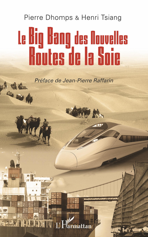 Le Big Bang Des Nouvelles Routes De La Soie Pierre Dhomps Henri Tsiang Livre Ebook Epub