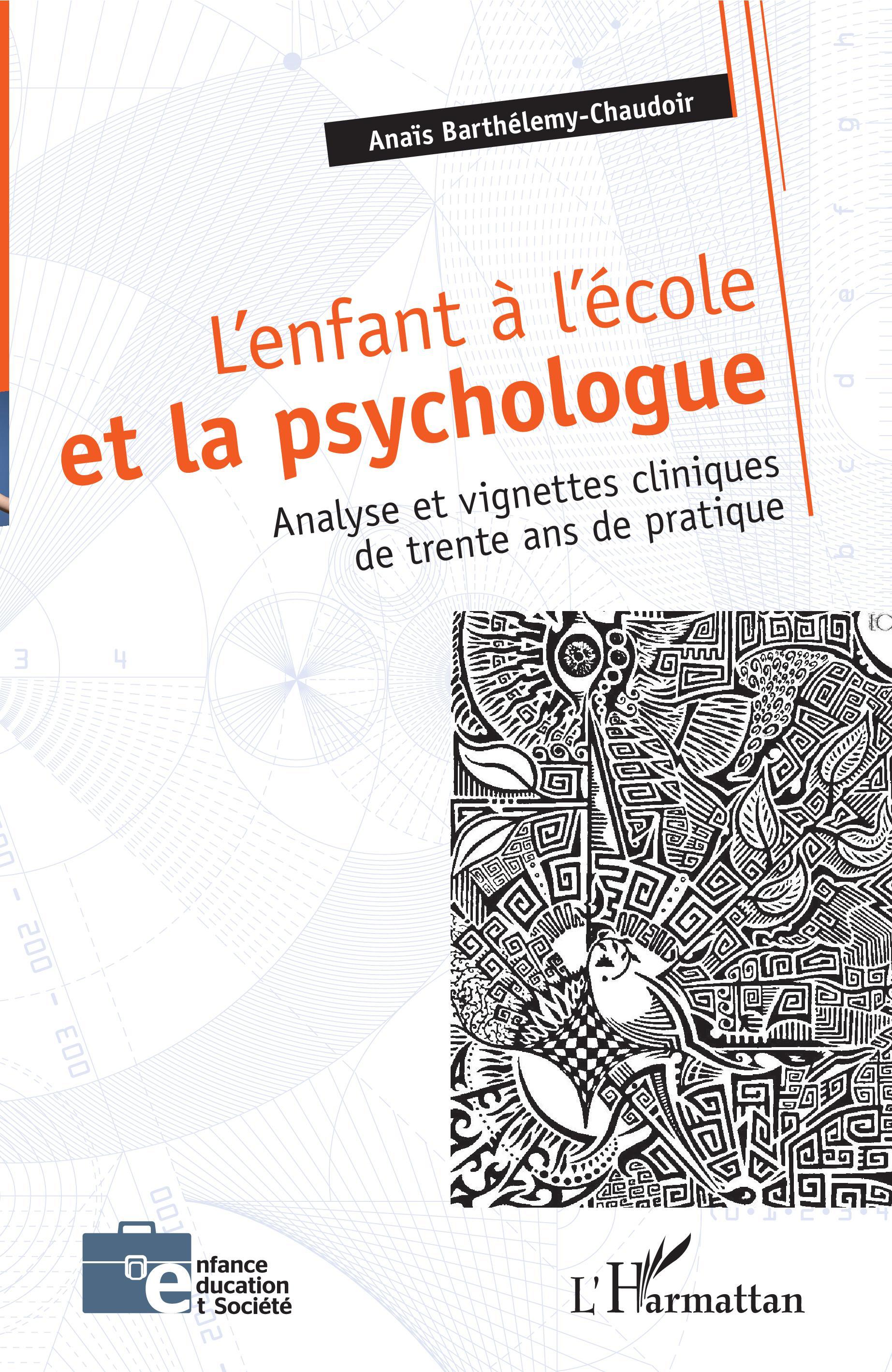 356508025ca L ENFANT À L ÉCOLE ET LA PSYCHOLOGUE - Analyse et vignettes ...