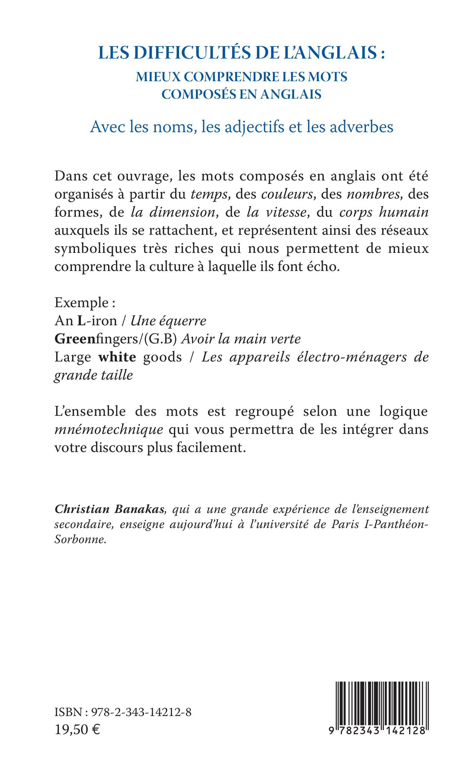 Les Difficultes De L Anglais Mieux Comprendre Les Mots Composes En Anglais Avec Les Noms Les Adjectifs Et Les Adverbes Christian Banakas Livre Ebook Epub