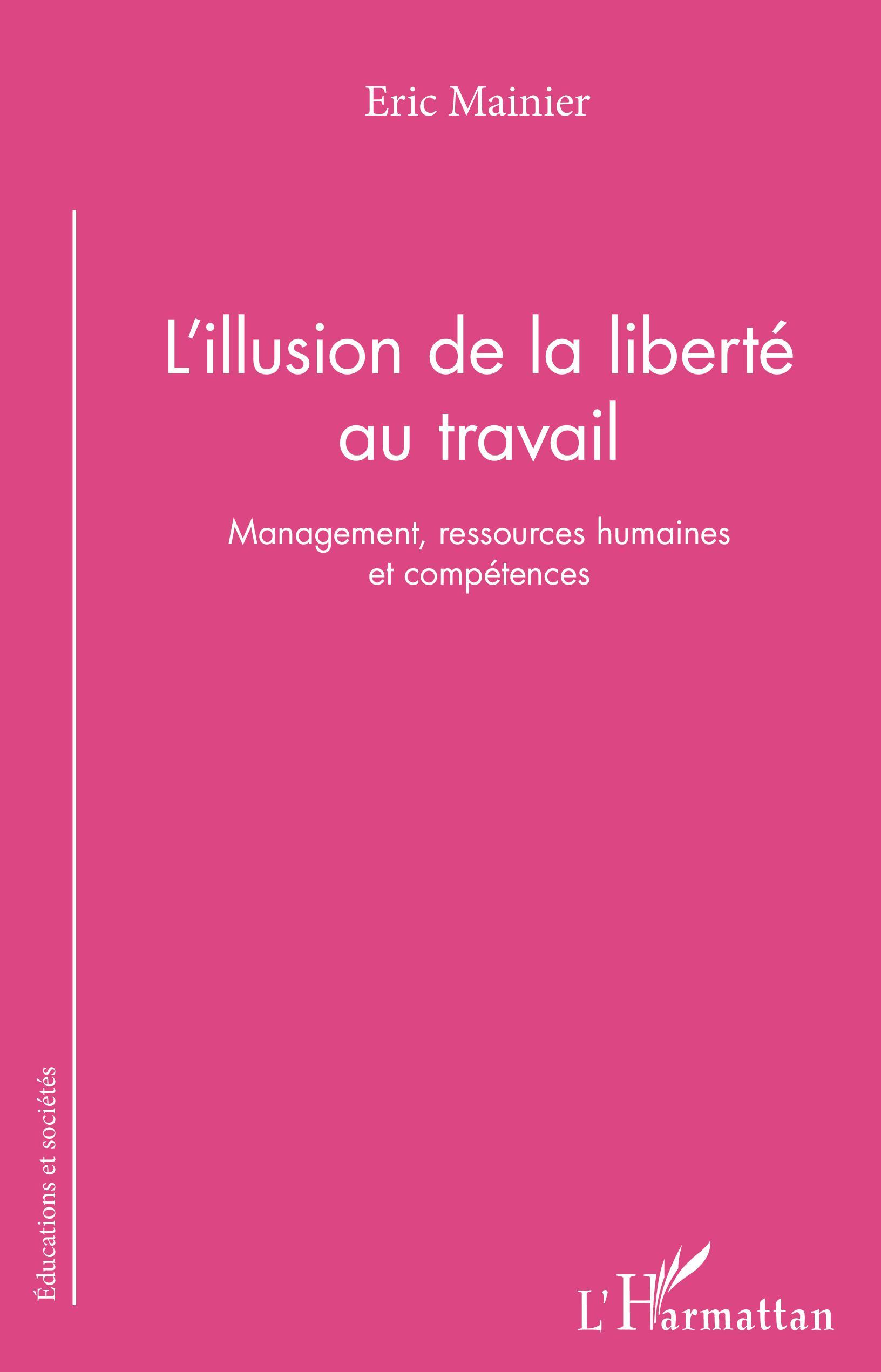 Vignette document L'illusion de la liberté au travail : management, ressources humaines et compétences
