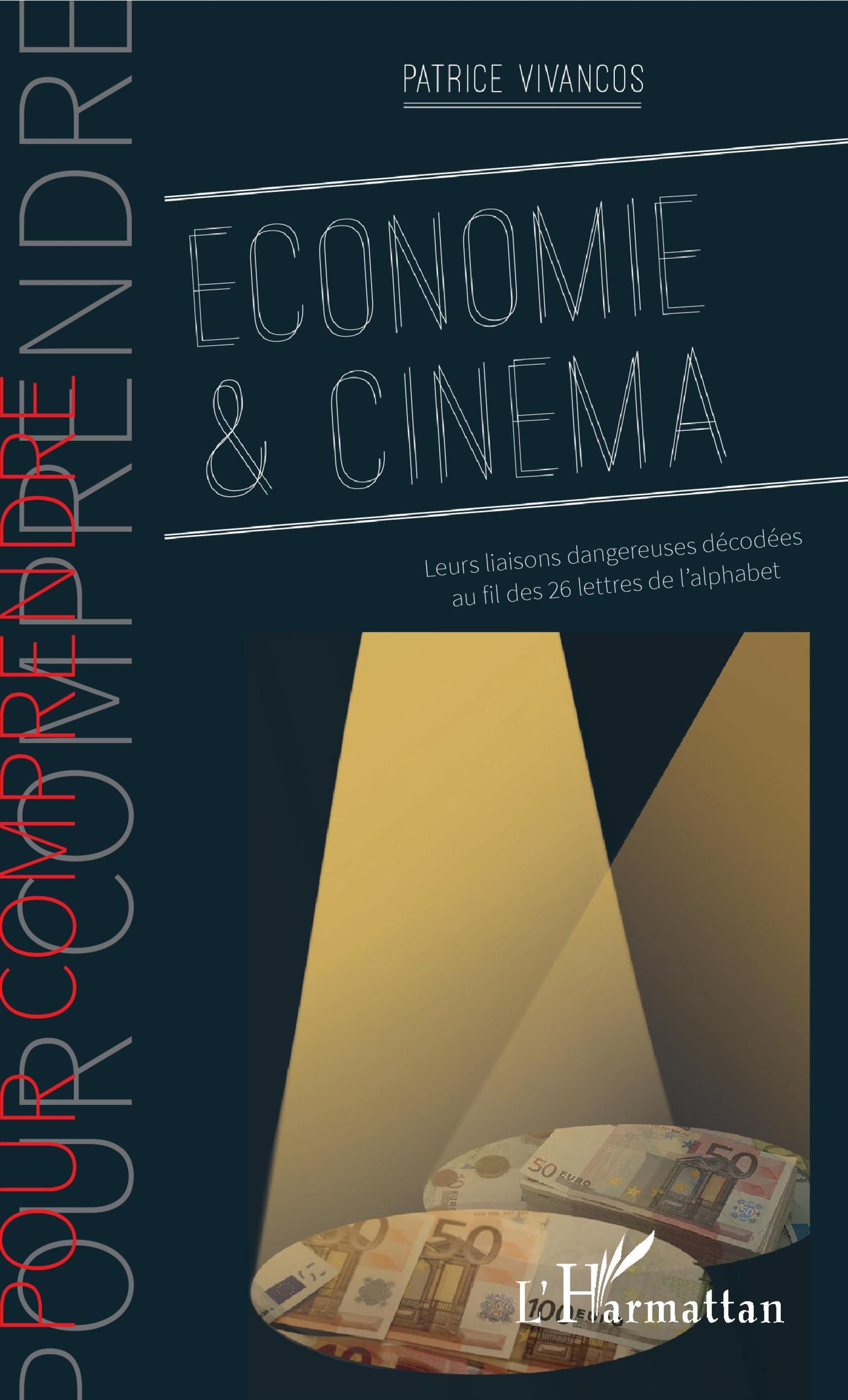 Economie Cinema Leurs Liaisons Dangereuses Decodees Au Fil Des