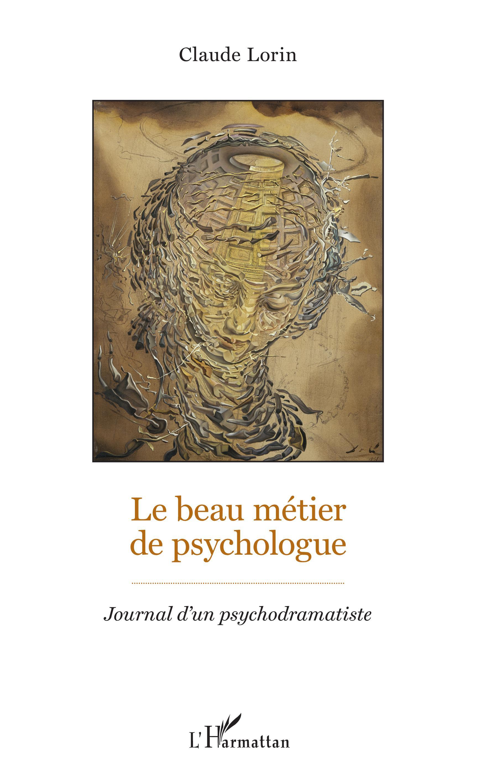 786d6bc83bf LE BEAU MÉTIER DE PSYCHOLOGUE - Journal d un psychodramatiste ...