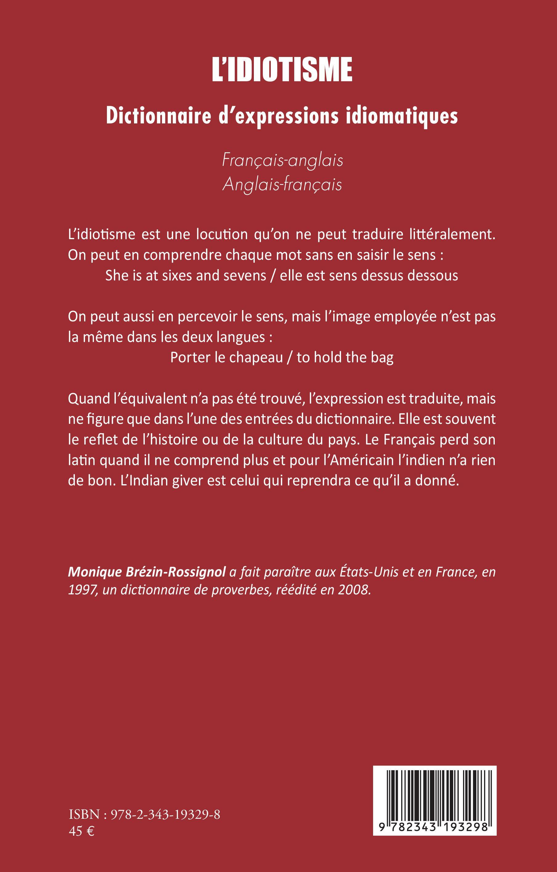 L Idiotisme Dictionnaire D Expressions Idiomatiques Francais Anglais Anglais Francais Monique Brezin Rossignol Idiotisme Langue Expressions Livre Ebook Epub