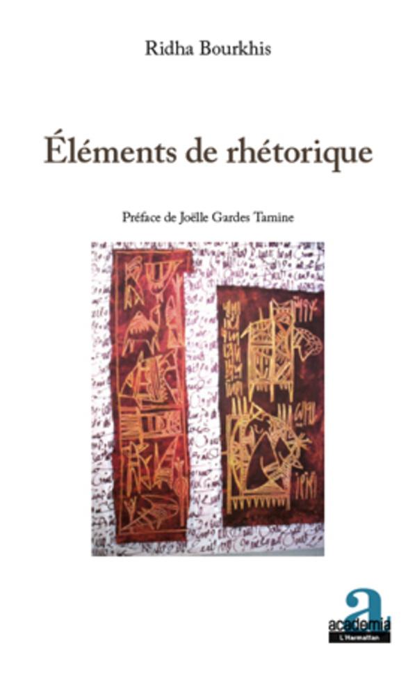 ELÉMENTS DE RHÉTORIQUE, Ridha Bourkhis - livre, ebook, epub