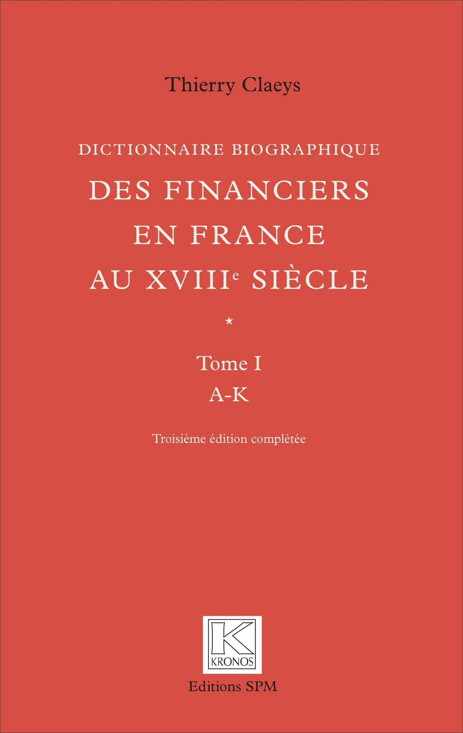 DICTIONNAIRE BIOGRAPHIQUE DES FINANCIERS EN FRANCE AU XVIIIE ...