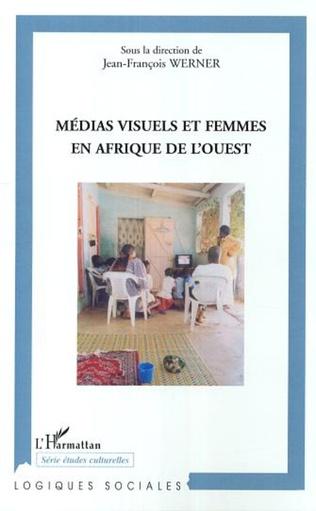 Couverture Médias visuels et femmes en Afrique de l'Ouest