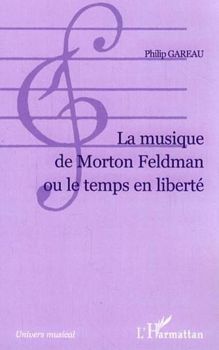 Couverture La musique de Morton Feldman ou le temps en liberté