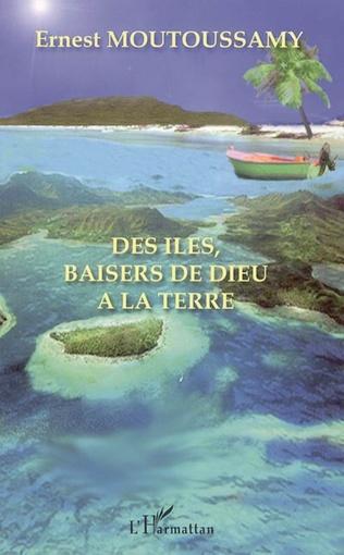 Couverture Des îles, baisers de Dieu à la Terre