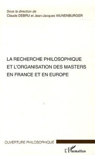 Couverture La recherche philosophique et l'organisation des masters en France et en Europe