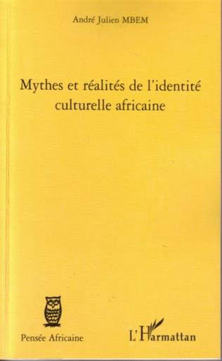 Couverture Mythes et réalités de l'identité culturelle africaine