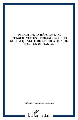 Couverture Impact de la réforme de l'enseignement primaire (PERP) sur la qualité de l'éducation de base en Ouganda