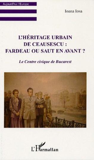 Couverture L'Héritage urbain de Ceausescu