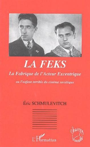 Couverture LA FEKS La Fabrique de l'Acteur Excentrique