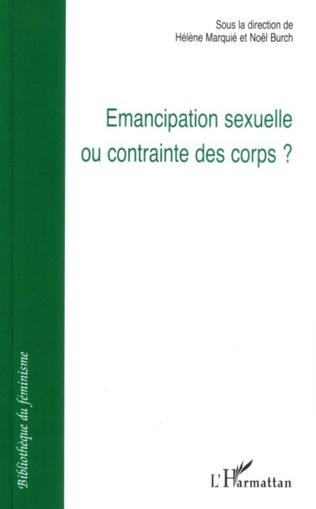 Couverture Emancipation sexuelle ou contrainte des corps