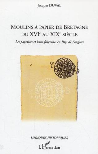 Couverture Moulins à papier de Bretagne du XVI° au XIX° siècle