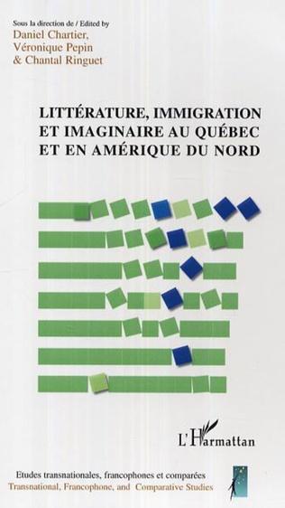 Couverture Littérature, immigration et imaginaire au Québec et en Amérique du Nord