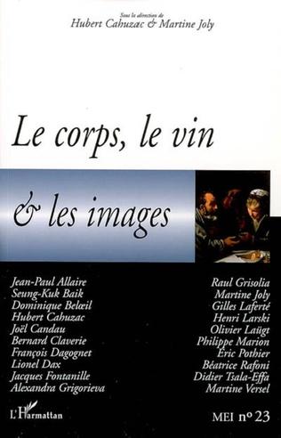Couverture Le corps, le vin et les images