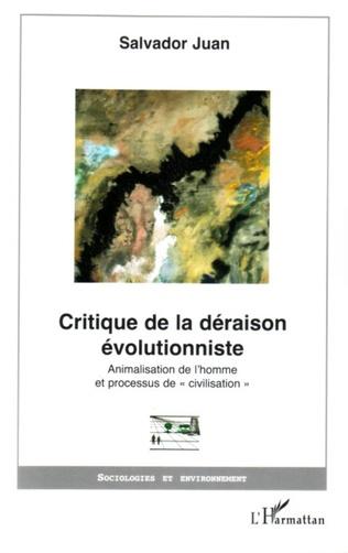 Couverture Critique de la déraison évolutionniste