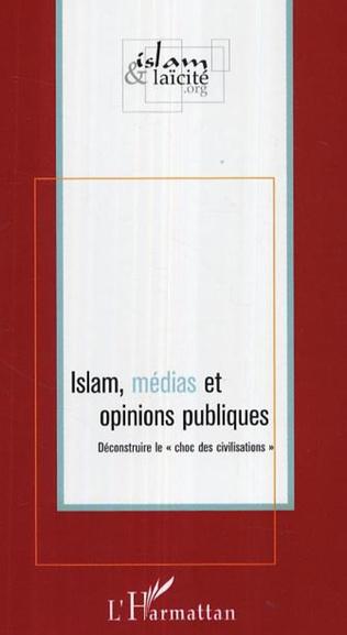 Couverture Islam, médias et opinions publiques