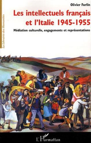 Couverture Les intellectuels français et l'Italie 1945-1955