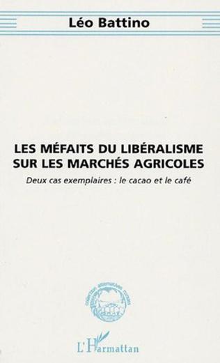 Couverture Les méfaits du libéralisme sur les marchés agricoles