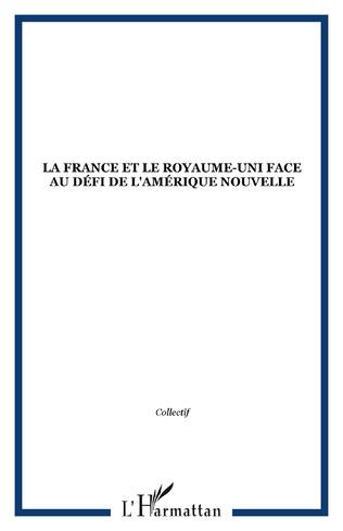 Couverture La France et le Royaume-Uni face au défi de l'Amérique nouvelle