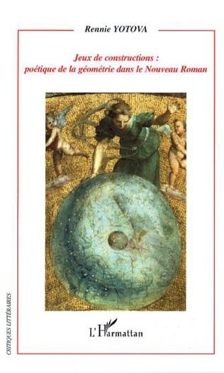 Couverture Jeux de constructions : poétique de la géométrie dans le Nouveau Roman
