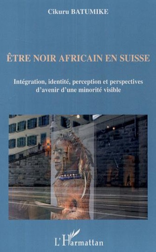 Couverture Etre noir africain en Suisse