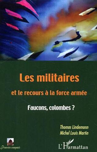 Couverture Les militaires et le recours à la force armée