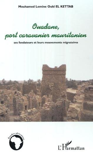 Couverture Ouadane, port caravanier mauritanien