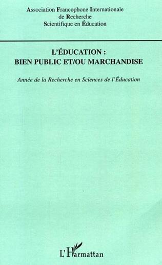 Couverture L'éducation : bien public et / ou marchandise