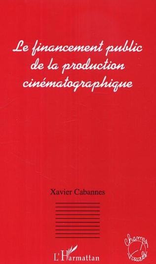 Couverture Le financement public de la production cinématographique