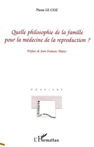 Couverture Quelle philosophie de la famille pour la médecine de la reproduction ?