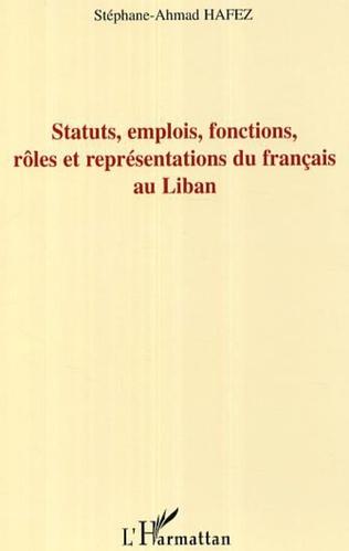 Couverture Statuts, emplois, fonctions, rôles et représentations du français au Liban