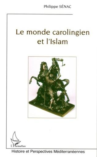 Couverture Le monde carolingien et l'Islam
