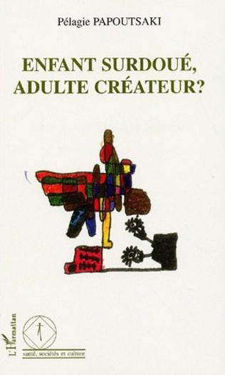 Couverture Enfant surdoué, adulte créateur?