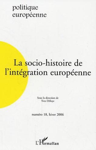 Couverture La socio-histoire de l'intégration européenne