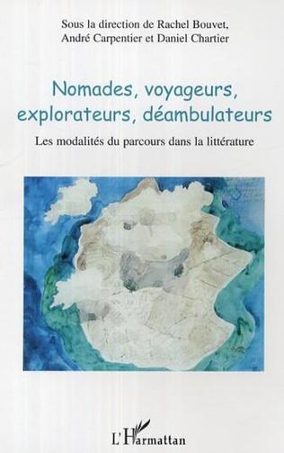 Couverture Nomades, voyageurs, explorateurs, déambulateurs