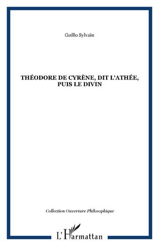 Couverture Théodore de Cyrène, dit l'Athée, puis le divin